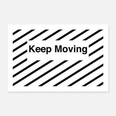 Keep Calm Keep moving - Poster