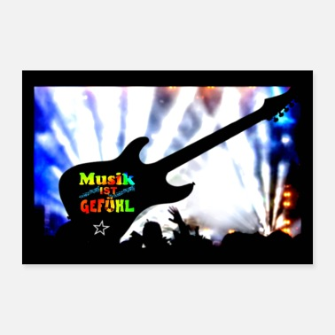 Music Poster Music is feeling, guitar, concert - Poster