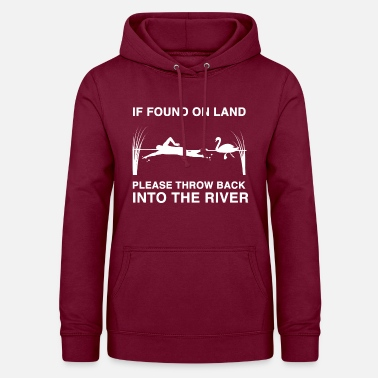 Water If found on land please throw back into the river - Women's Hoodie