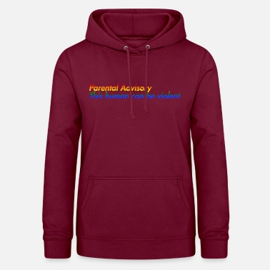 Parental-advisory Parental Advisory This human can be violent - Women's Hoodie