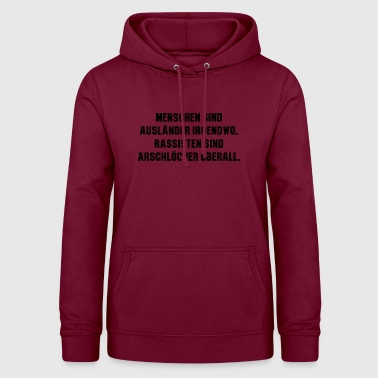 People are foreigners somewhere racists are - Women's Hoodie