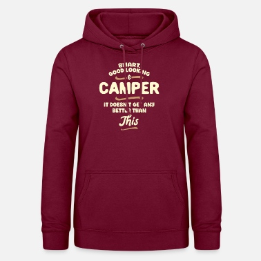Camper Smart, good looking and CAMPER ... - Women's Hoodie