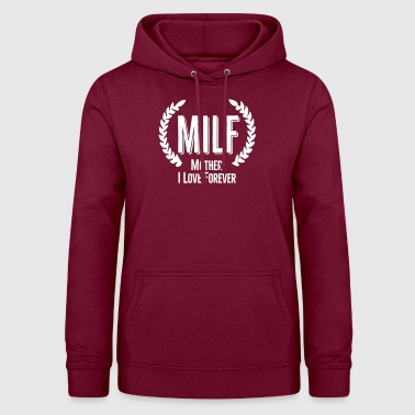 MILF mother I love forever (hot soccer mom) - Women's Hoodie