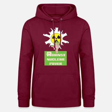 Nuclear Against nuclear power and nuclear energy for nuclear phase-out - Women's Hoodie