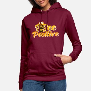 Positive Bee Positive - Be Positive - Be Positive - Women's Hoodie
