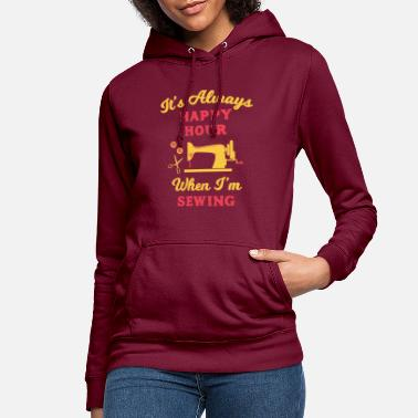 Stichery It's Always Happy Hour When I'm Sewing Quilting - Women's Hoodie
