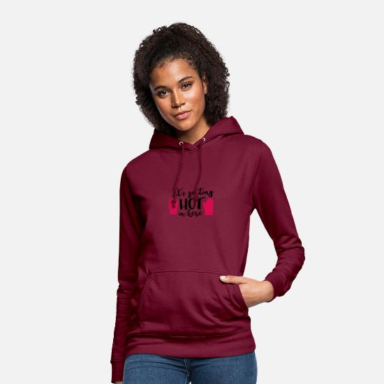 Valentin Pullover & Hoodies - Its Getting hot in here - Frauen Hoodie Bordeaux