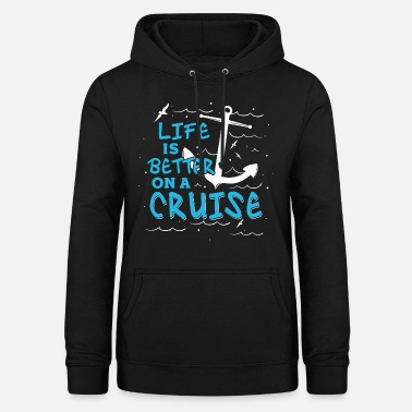 Cruise Life Is Better On A Cruise - Cruise Shirt - Women's Hoodie