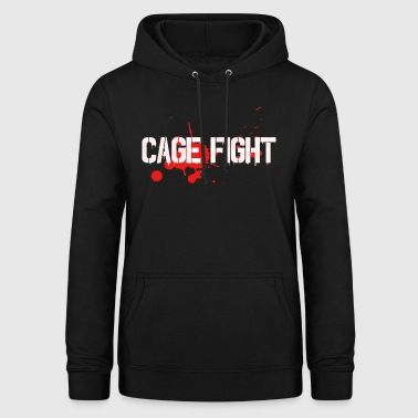 Cage Fight Cage combat cadeau - Sweat à capuche Femme