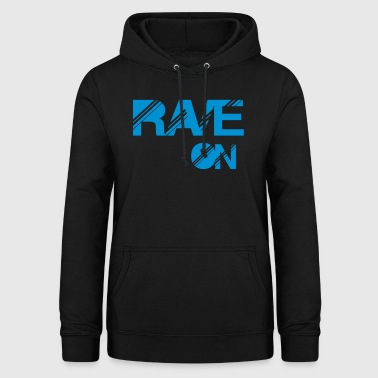 rave on - Women's Hoodie