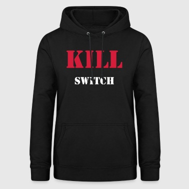 KILL SWITCH - SIMPLE - Frauen Hoodie