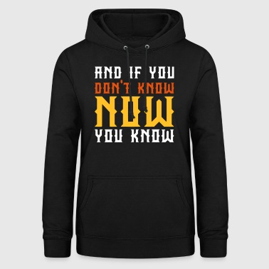 AND IF YOU DONT KNOW - NOW YOU KNOW - BIGGIE - Frauen Hoodie