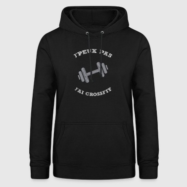 Je peux pas j'ai cross fit - Sweat à capuche Femme