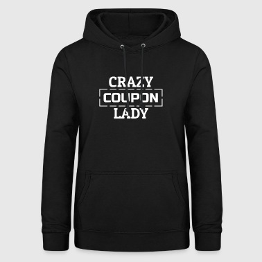 Crazy Coupon Lady Koopje Coupons Couponing - Vrouwen hoodie