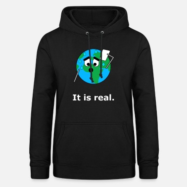 The Global Warming It is real. Earth Global Warming Global Warming - Women's Hoodie