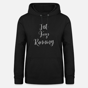 Fighter Just Keep Running | Race | Jogging | fitness - Women's Hoodie