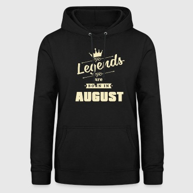 Legends are born in August - Frauen Hoodie