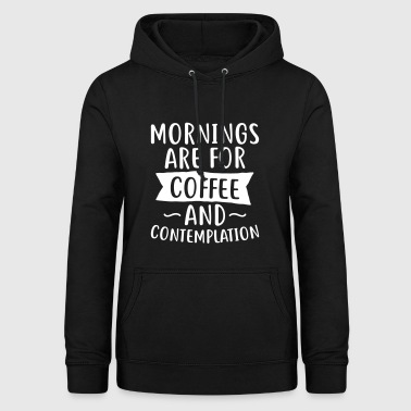 Morning are for coffee - kaffee - Frauen Hoodie