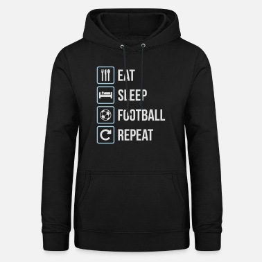Play Eat Sleep Football Repeat - Women's Hoodie
