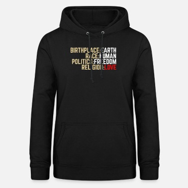 Earth BIRTHPLACE EARTH POLITICAL SHIRT FOR WORLD FRIENDS - Women's Hoodie