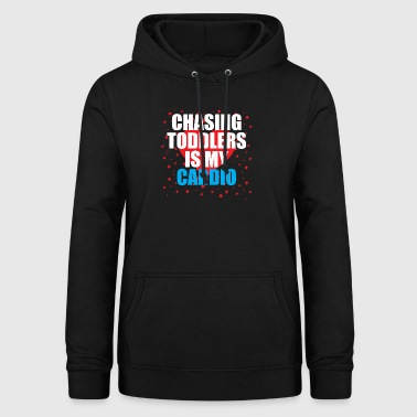 Chasing toddler is my cardio - Women's Hoodie