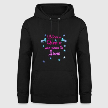 Unicorn Queens born June juni - Women's Hoodie