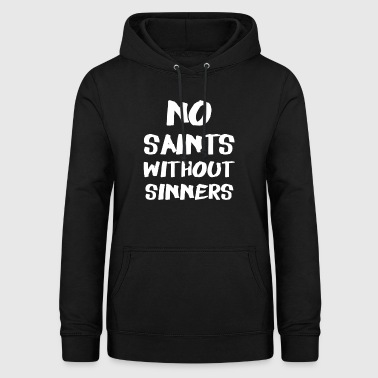 No Saints Without Sinners - Women's Hoodie