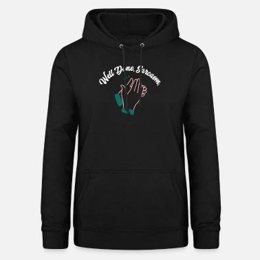Well done, sarcasm - Women's Hoodie