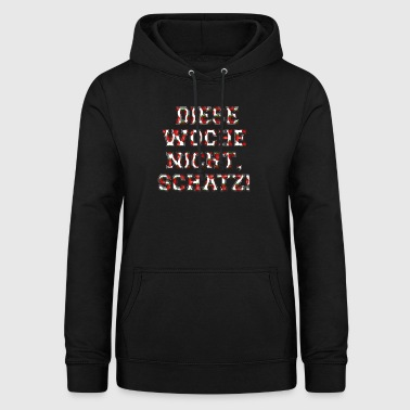 This week not sweetheart strawberry week period days - Women's Hoodie