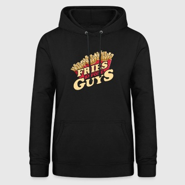 Fries before guys - Women's Hoodie