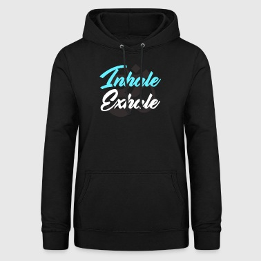 Inhale and exhale - Women's Hoodie