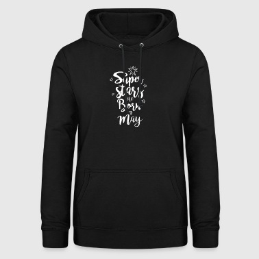 Super stars are born in May - Women's Hoodie