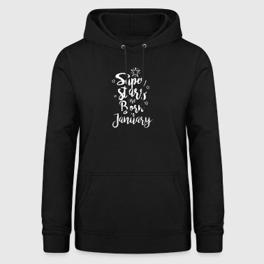 Super stars are born in January - Women's Hoodie