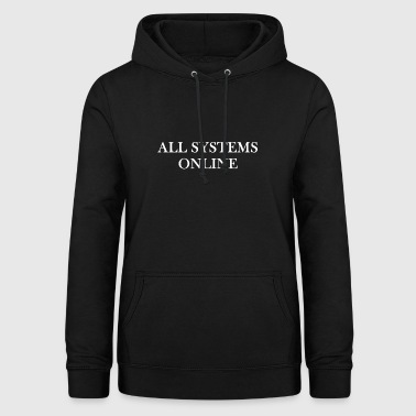 Alle systemer online - Dame hoodie