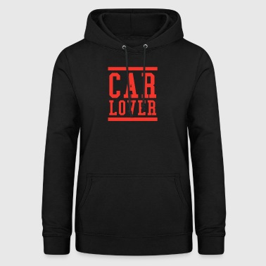 Car lover cars sayings gift idea slogan - Women's Hoodie