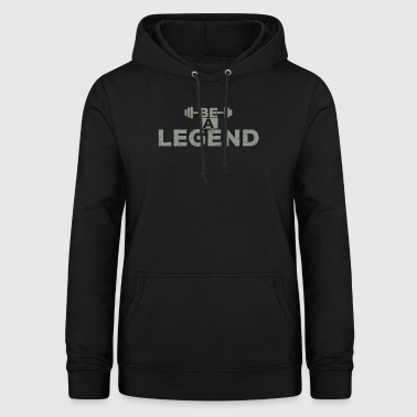 Be A Legend / Become a legend - Women's Hoodie