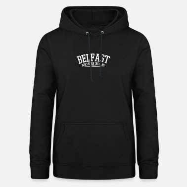 Belfast Northern Ireland Belfast Irish Gift - Women's Hoodie