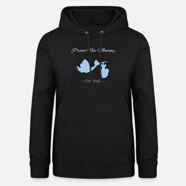 Proud Proud New Mum - 2018. Gift Idea - Women's Hoodie