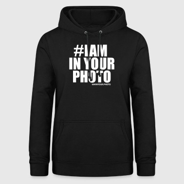 I AM IN YOUR PHOTO Sweater - Vrouwen hoodie