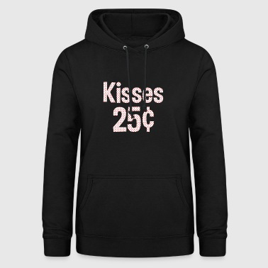 Shop Funny Kisses 25 Cents Valentines Design - Women's Hoodie