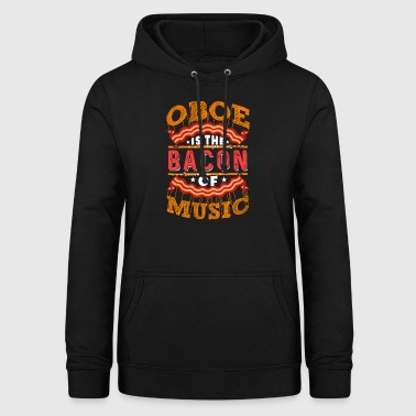 Oboe is the Bacon of Music - Women's Hoodie