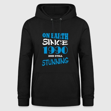 On earth since 1990 and still stunning - Women's Hoodie