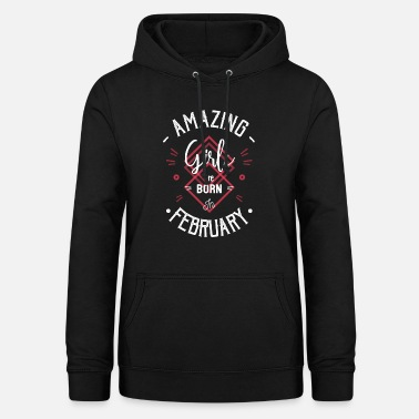 Amazing girls are born in february - Dame hoodie