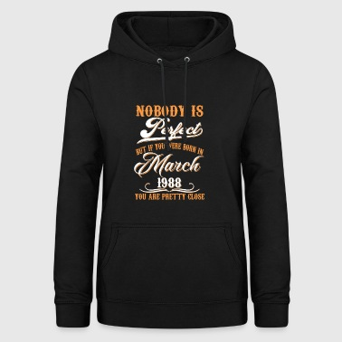If You Born In March 1988 - Women's Hoodie
