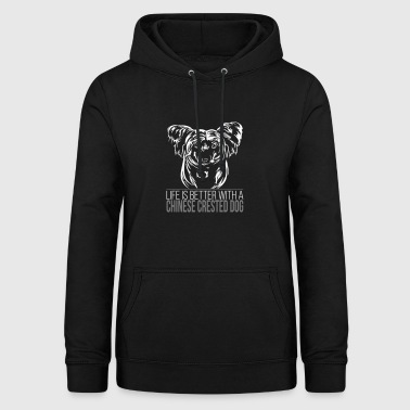 CHINESE CRESTED DOG Life is better Wilsign's dogs - Women's Hoodie