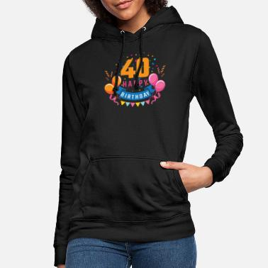 Birthday Party 40th birthday 40 years Happy Birthday gift - Women's Hoodie