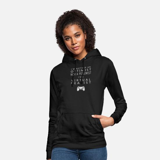 Play Hoodies & Sweatshirts - No optimist / pessimist but virtual realist - Women's Hoodie black