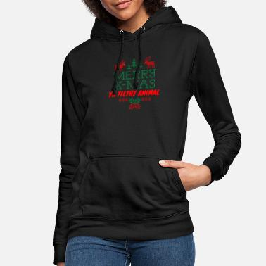 Merry Christmas Ya Filthy Animal Funny Humor - Women's Hoodie