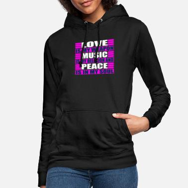 Religion Love = weapon Music = religion Peace in soul - Women's Hoodie