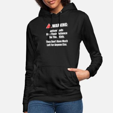 Autism Autism Dads Shirt - Women's Hoodie